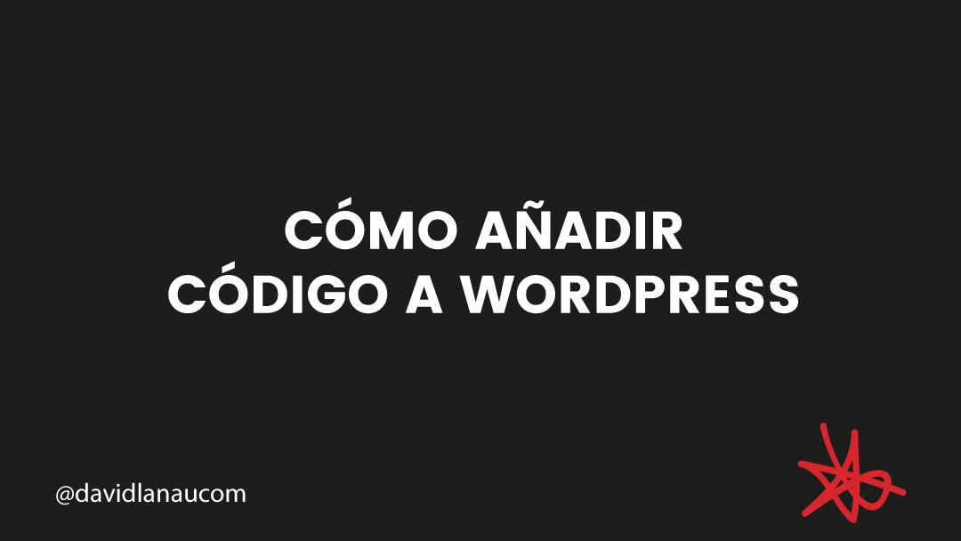 Cómo añadir código a WordPress (Snippets)